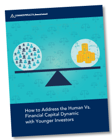 How to Address the Human Vs. Financial Capital Dynamic with Younger Investors