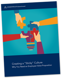 "Creating a ""Sticky"" Culture: Why You Need an Employee Value Proposition"