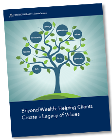 Beyond Wealth: Helping Clients Create a Legacy of Values